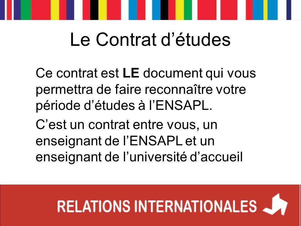 Le Contrat d'études Ce contrat est LE document qui vous permettra de faire reconnaître votre période d'études à l'ENSAPL.