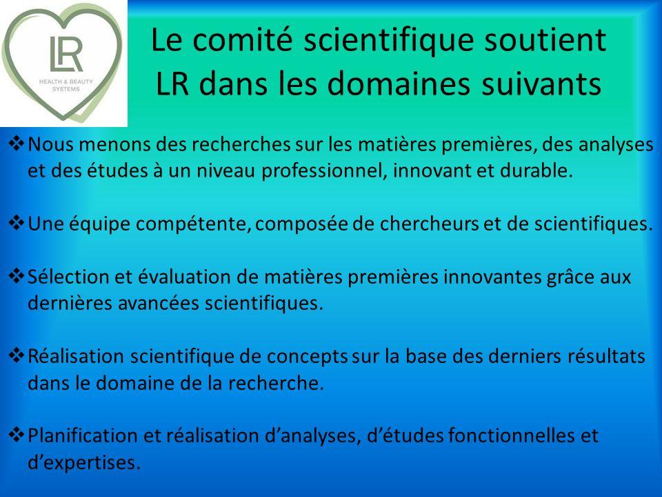 Le comité scientifique soutient LR dans les domaines suivants