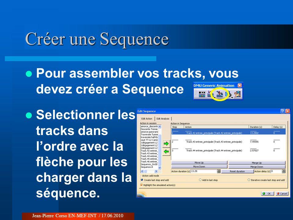 Créer une Sequence Pour assembler vos tracks, vous devez créer a Sequence.