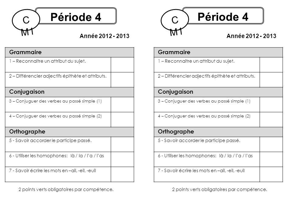 Période 4 Période 4 CM 1 CM 1 Année 2012 - 2013 Année 2012 - 2013