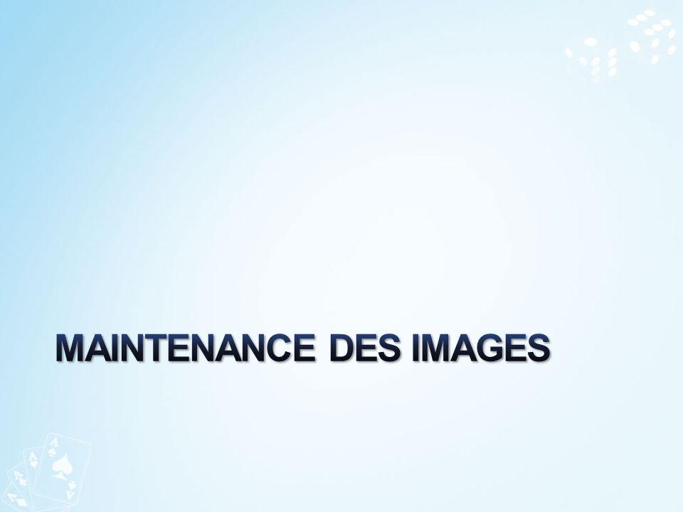 Maintenance Des IMAGES
