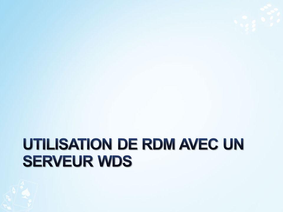 UTILISATION de RDM avec UN SERVEUR WDS