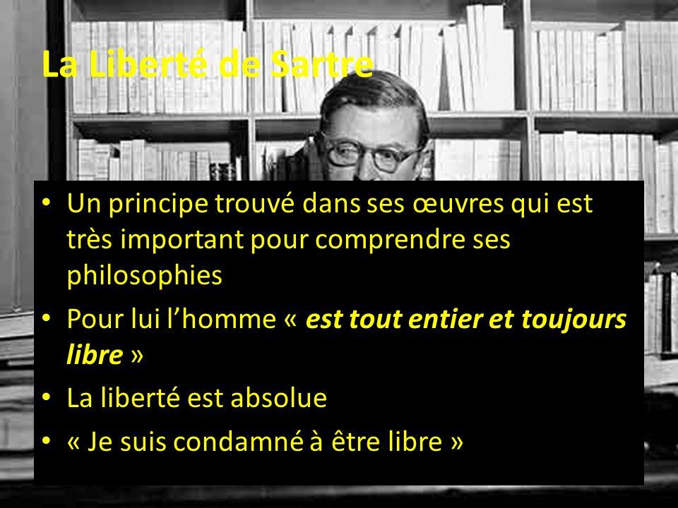 La Liberté de Sartre Un principe trouvé dans ses œuvres qui est très important pour comprendre ses philosophies.