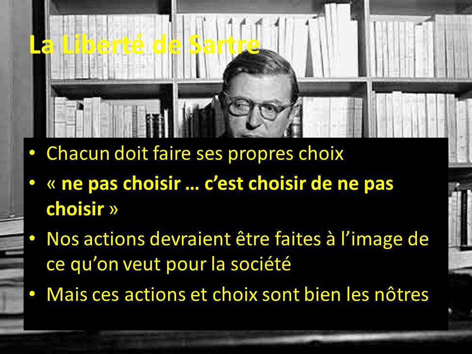 La Liberté de Sartre Chacun doit faire ses propres choix