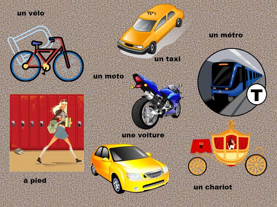 un vélo un métro un taxi un moto une voiture à pied un chariot
