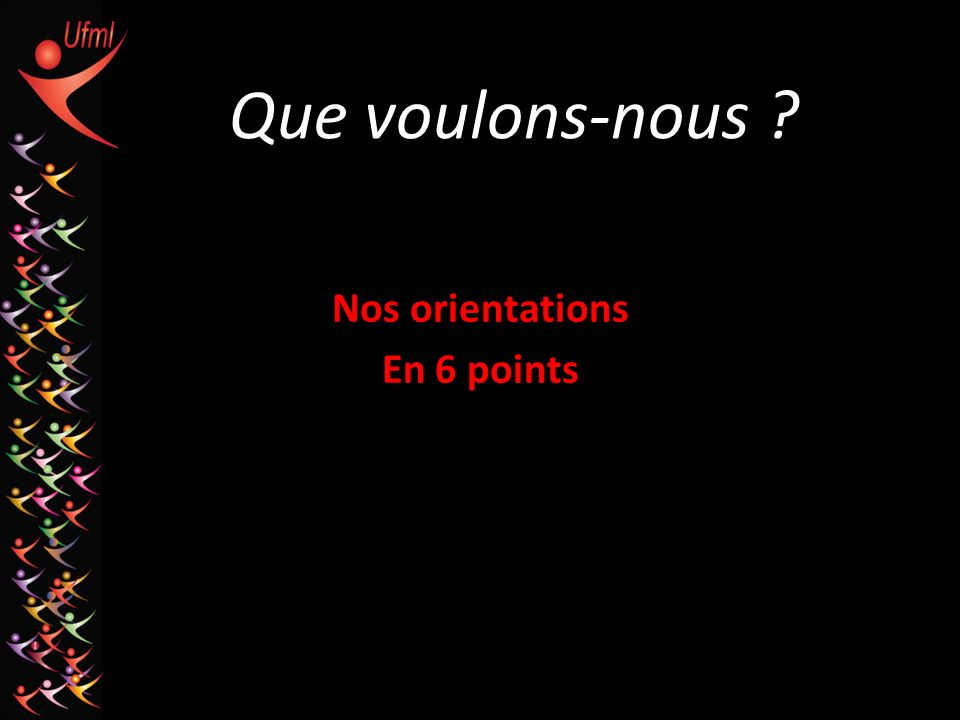 Nos orientations En 6 points