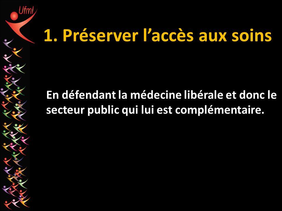 1. Préserver l'accès aux soins