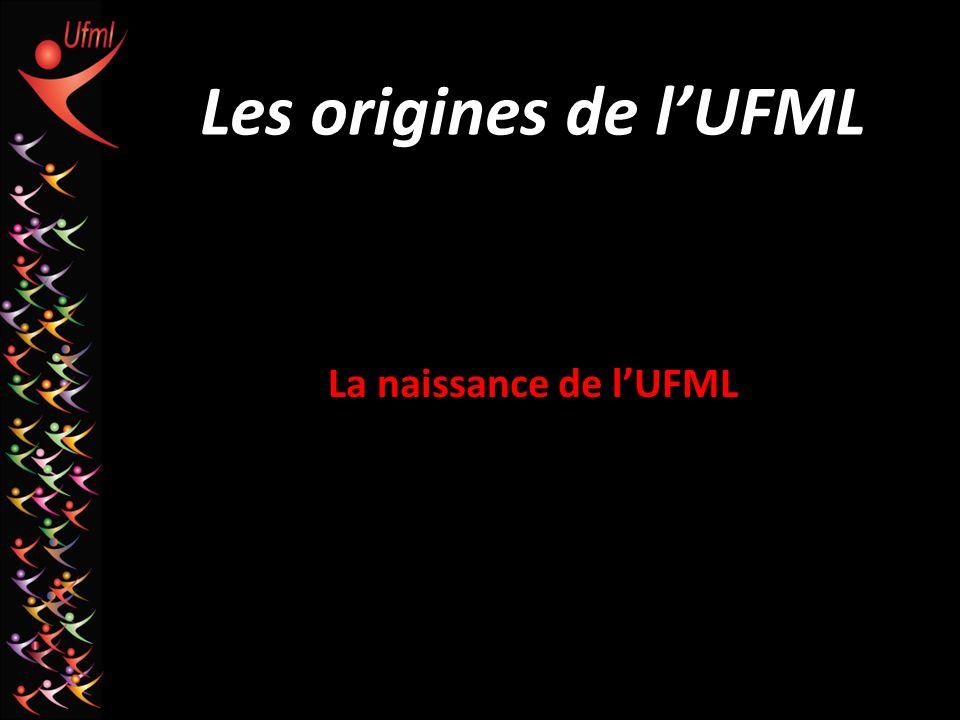 Les origines de l'UFML La naissance de l'UFML
