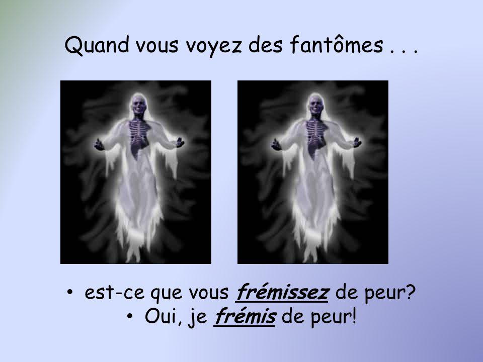 Quand vous voyez des fantômes . . .