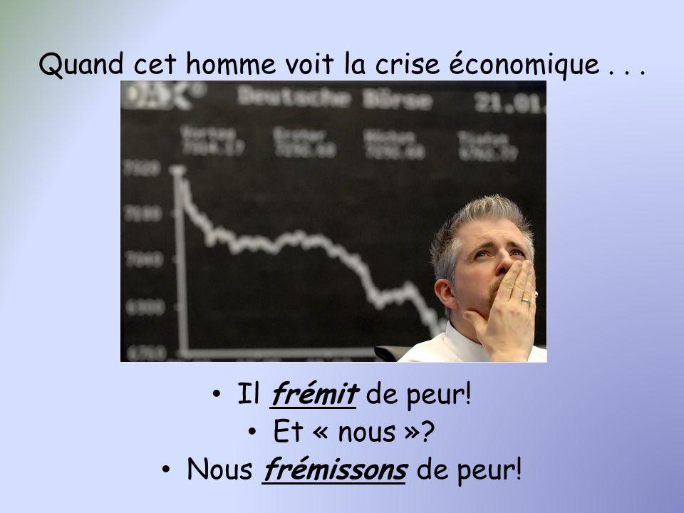 Quand cet homme voit la crise économique . . .