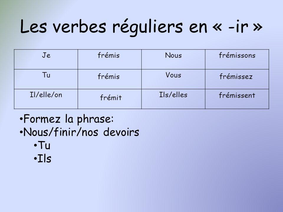 Les verbes réguliers en « -ir »