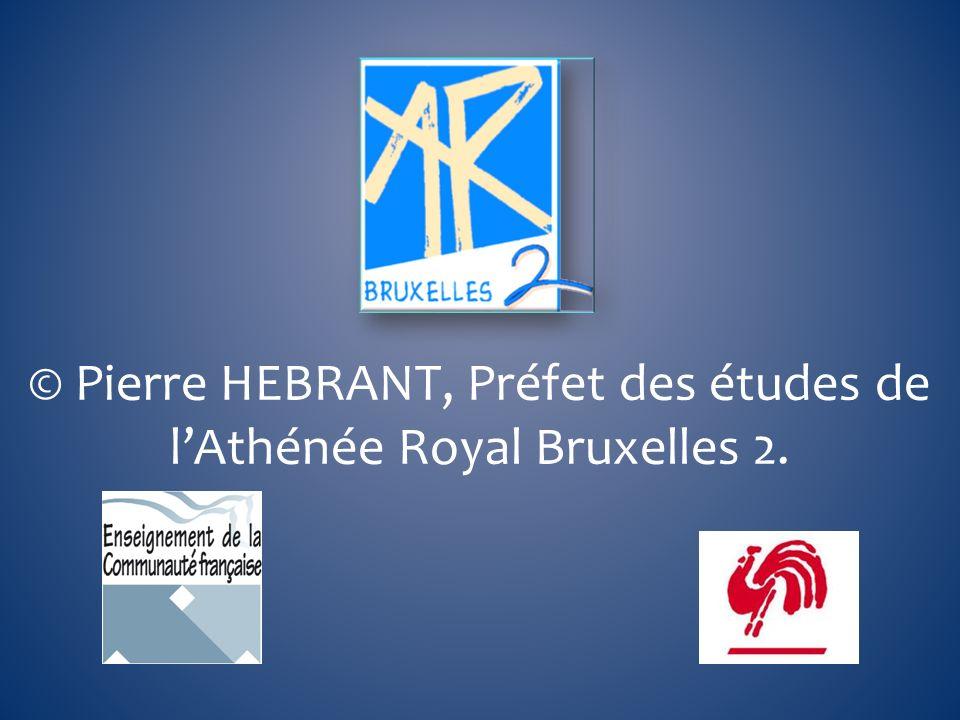 © Pierre HEBRANT, Préfet des études de l'Athénée Royal Bruxelles 2.