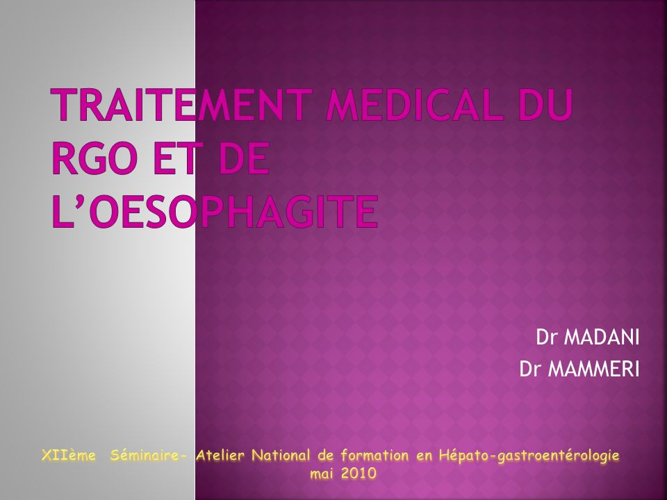 TRAITEMENT MEDICAL DU RGO ET DE L'OESOPHAGITE