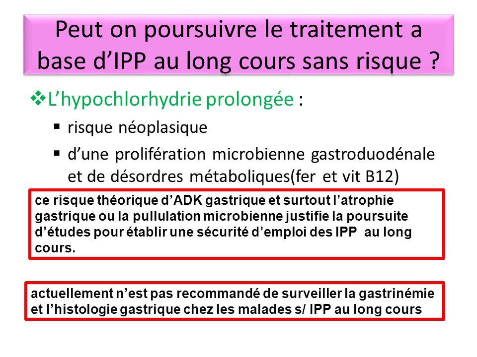 Peut on poursuivre le traitement a base d'IPP au long cours sans risque