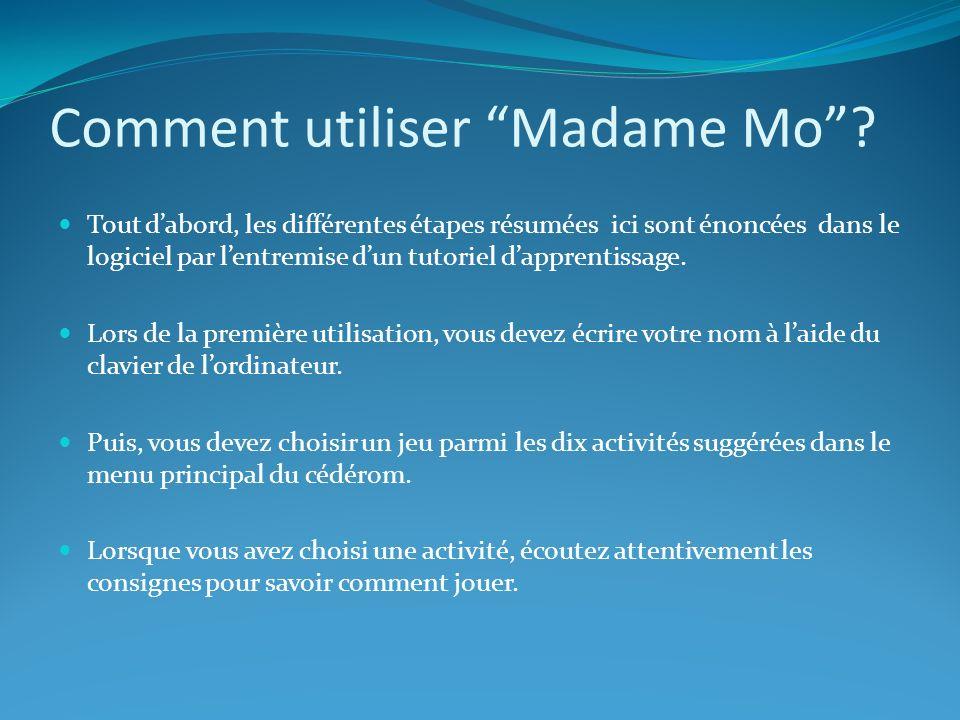 Comment utiliser Madame Mo