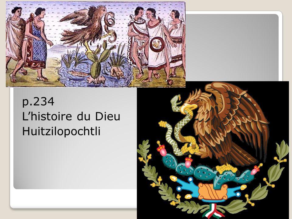 p.234 L'histoire du Dieu Huitzilopochtli