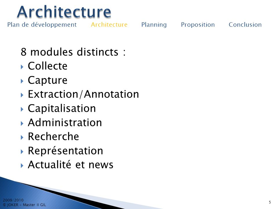 Architecture 8 modules distincts : Collecte Capture
