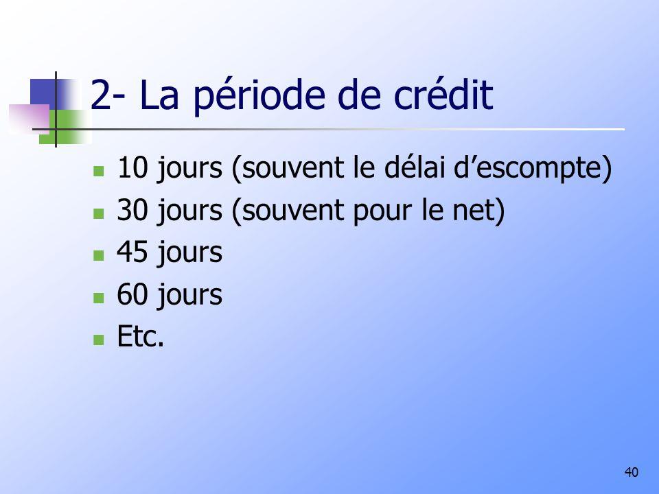 2- La période de crédit 10 jours (souvent le délai d'escompte)