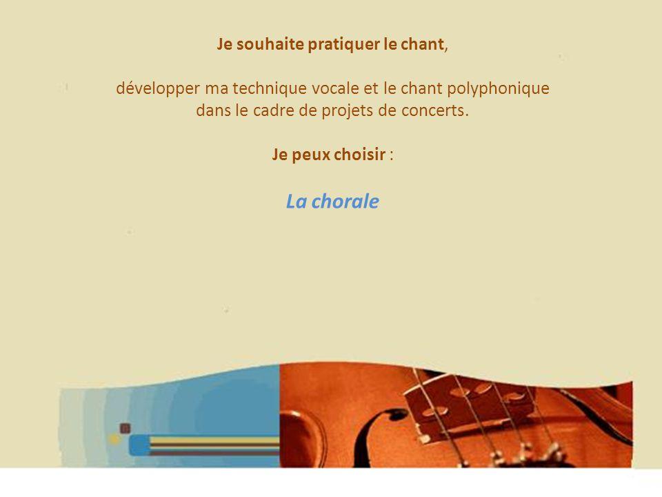 La chorale Je souhaite pratiquer le chant,