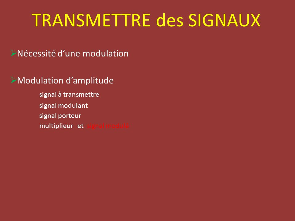 TRANSMETTRE des SIGNAUX