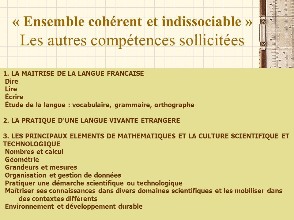 « Ensemble cohérent et indissociable » Les autres compétences sollicitées