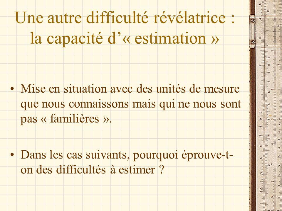 Une autre difficulté révélatrice : la capacité d'« estimation »