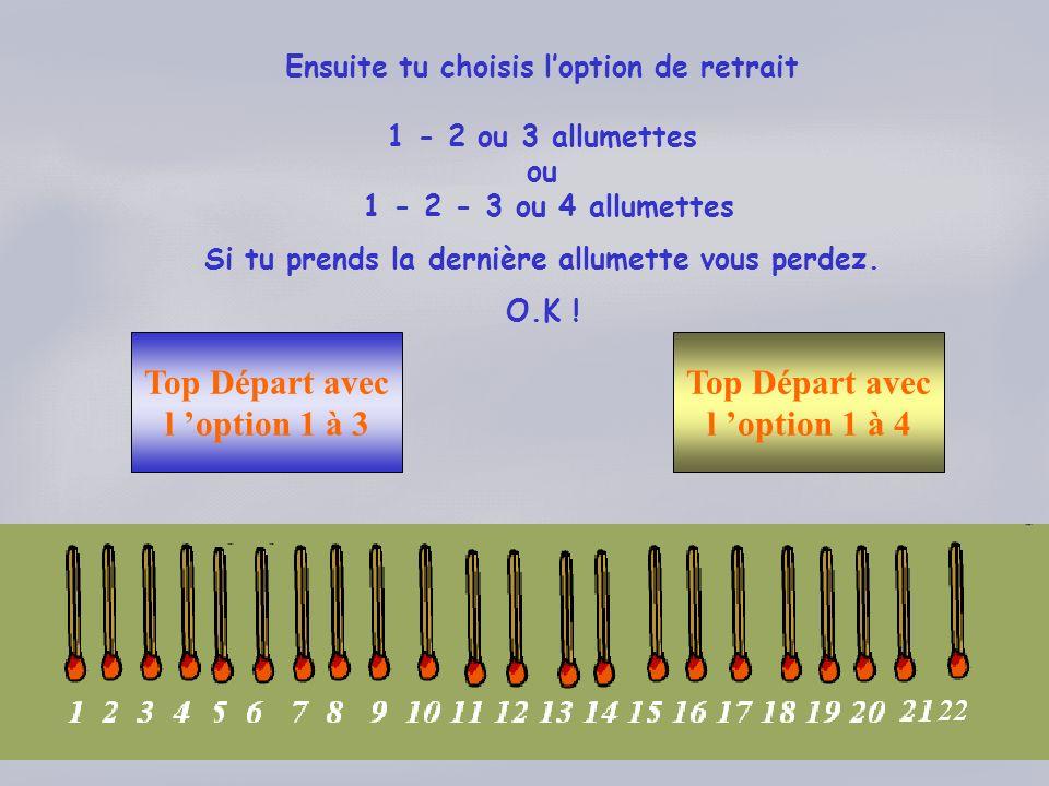 Top Départ avec l 'option 1 à 3 Top Départ avec l 'option 1 à 4