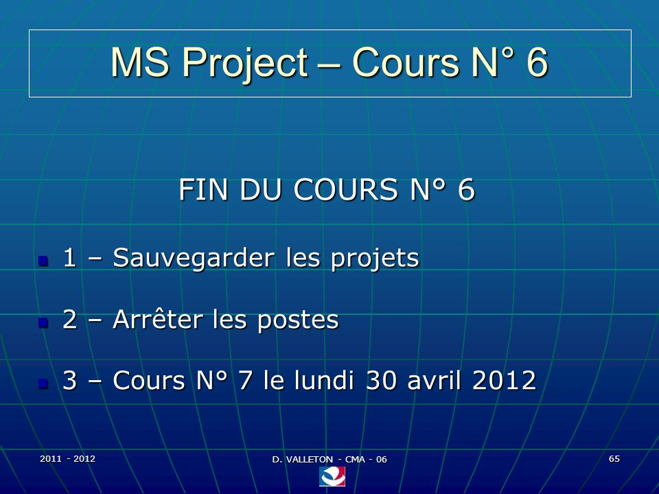 MS Project – Cours N° 6 FIN DU COURS N° 6 1 – Sauvegarder les projets