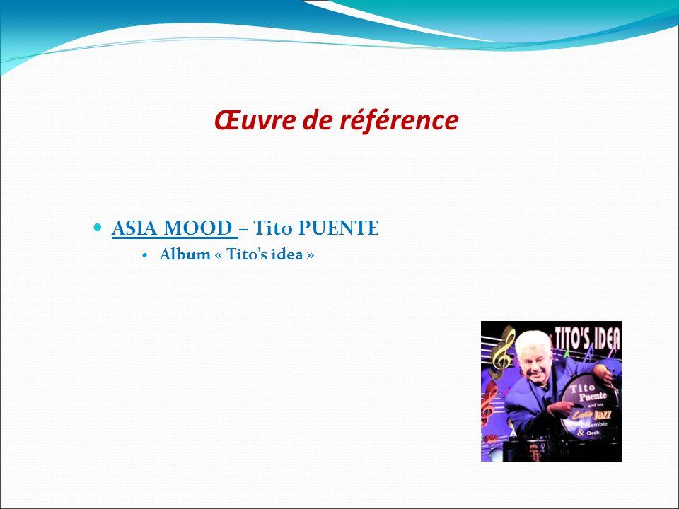 Œuvre de référence ASIA MOOD – Tito PUENTE Album « Tito's idea »