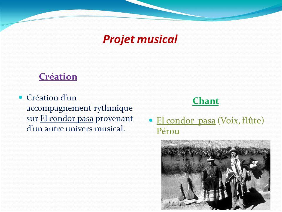 Projet musical Création Chant El condor pasa (Voix, flûte) Pérou