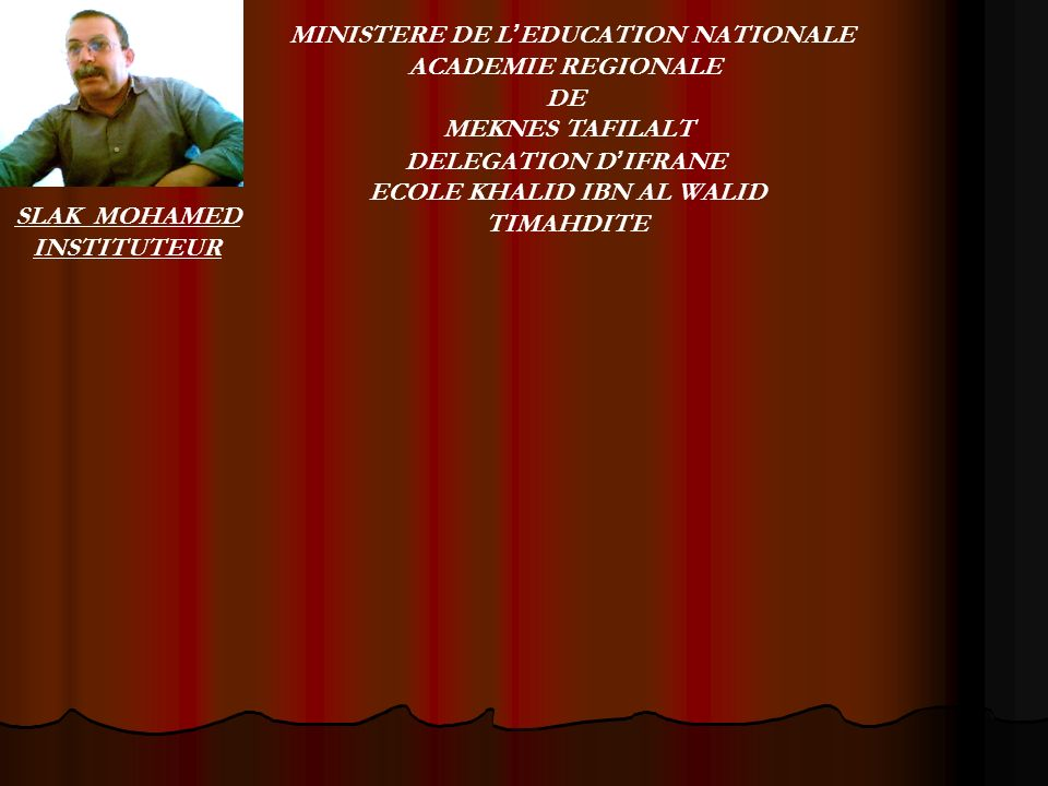 MINISTERE DE L'EDUCATION NATIONALE ECOLE KHALID IBN AL WALID