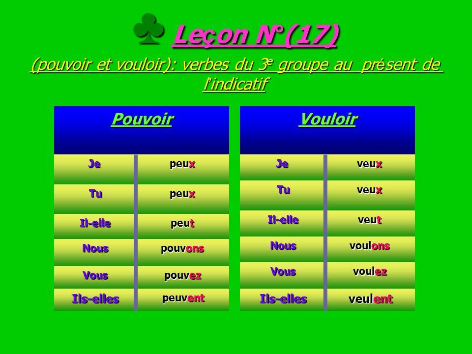 ♣ Leçon N°(17) (pouvoir et vouloir): verbes du 3e groupe au présent de l'indicatif