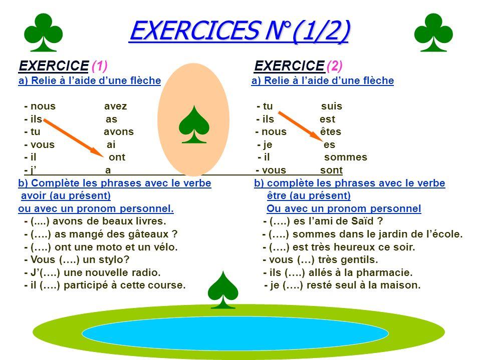 ♣ ♣ ♠ ♠ EXERCICES N°(1/2) EXERCICE (1) EXERCICE (2)
