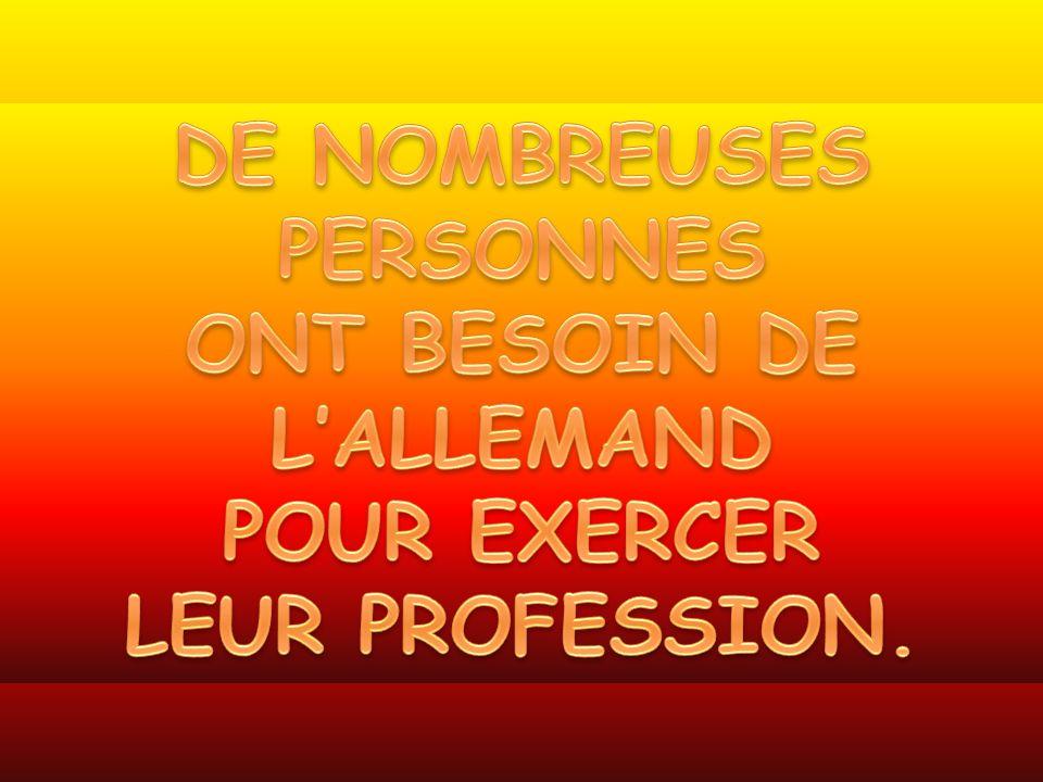 DE NOMBREUSES PERSONNES ONT BESOIN DE L'ALLEMAND