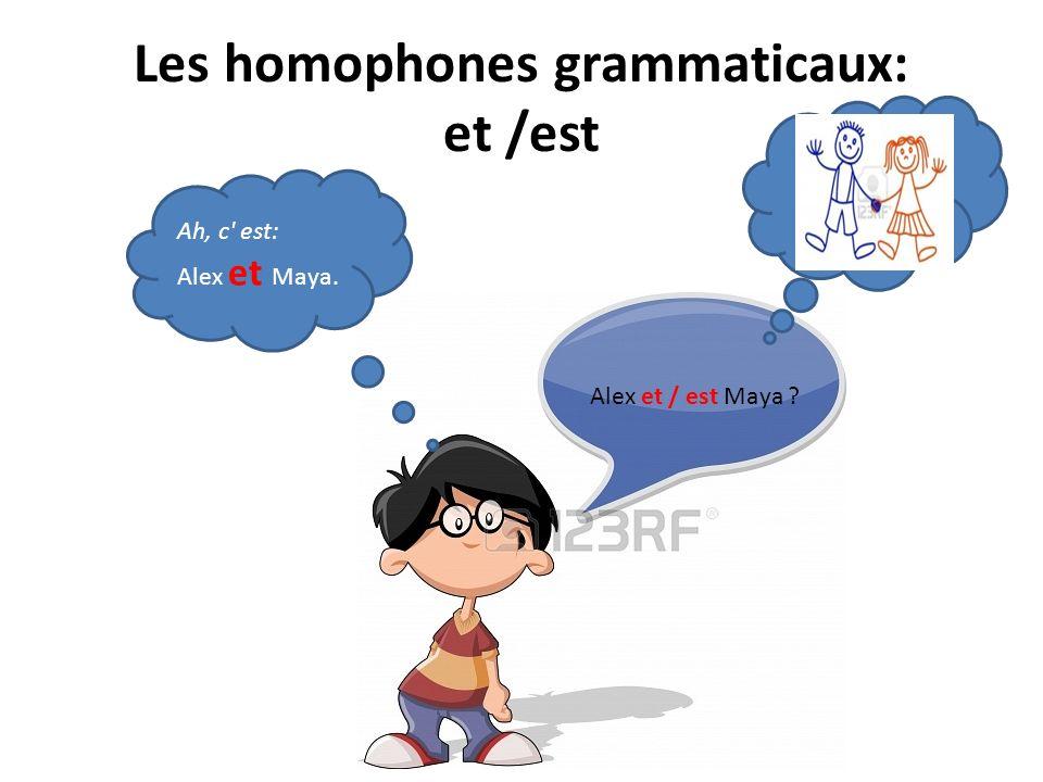 Les homophones grammaticaux: et /est