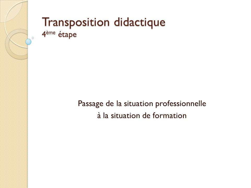 Transposition didactique 4ème étape