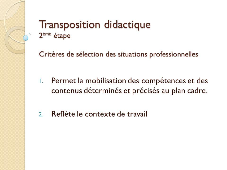 Transposition didactique 2ème étape Critères de sélection des situations professionnelles