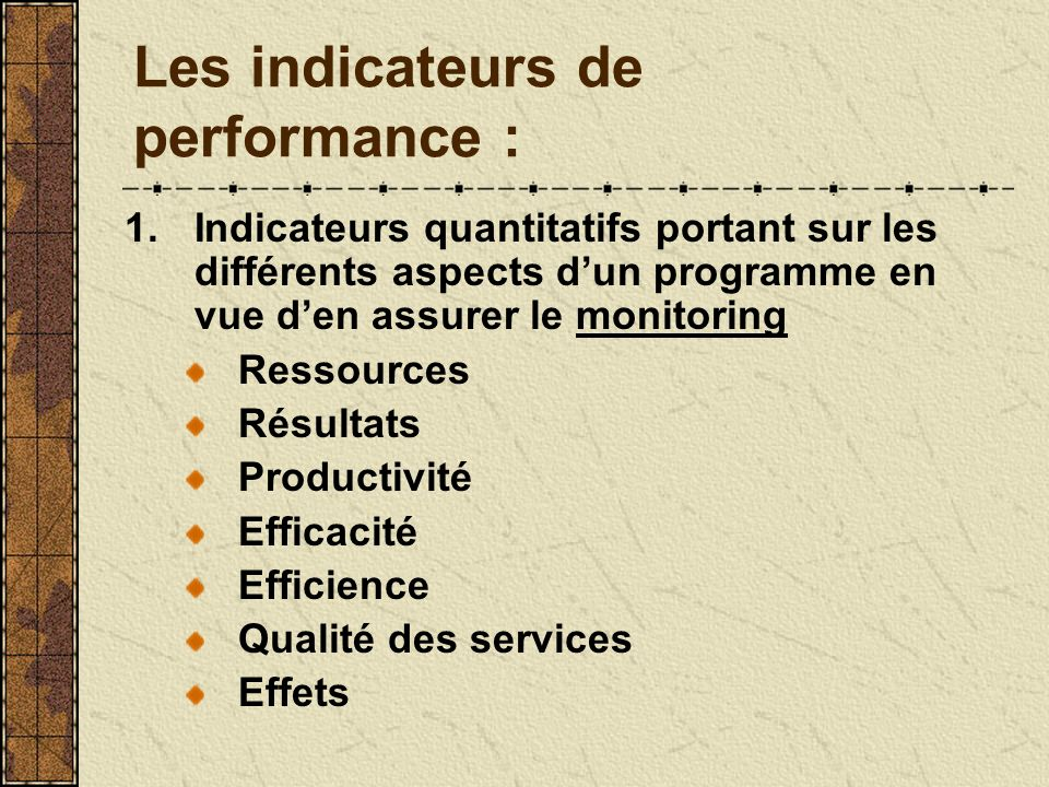 Les indicateurs de performance :