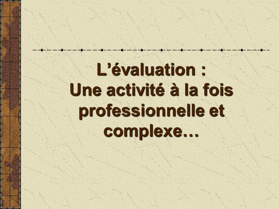 L'évaluation : Une activité à la fois professionnelle et complexe…