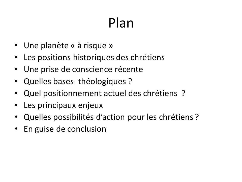 Plan Une planète « à risque » Les positions historiques des chrétiens