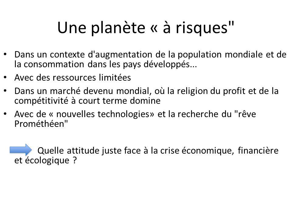 Une planète « à risques Dans un contexte d augmentation de la population mondiale et de la consommation dans les pays développés...