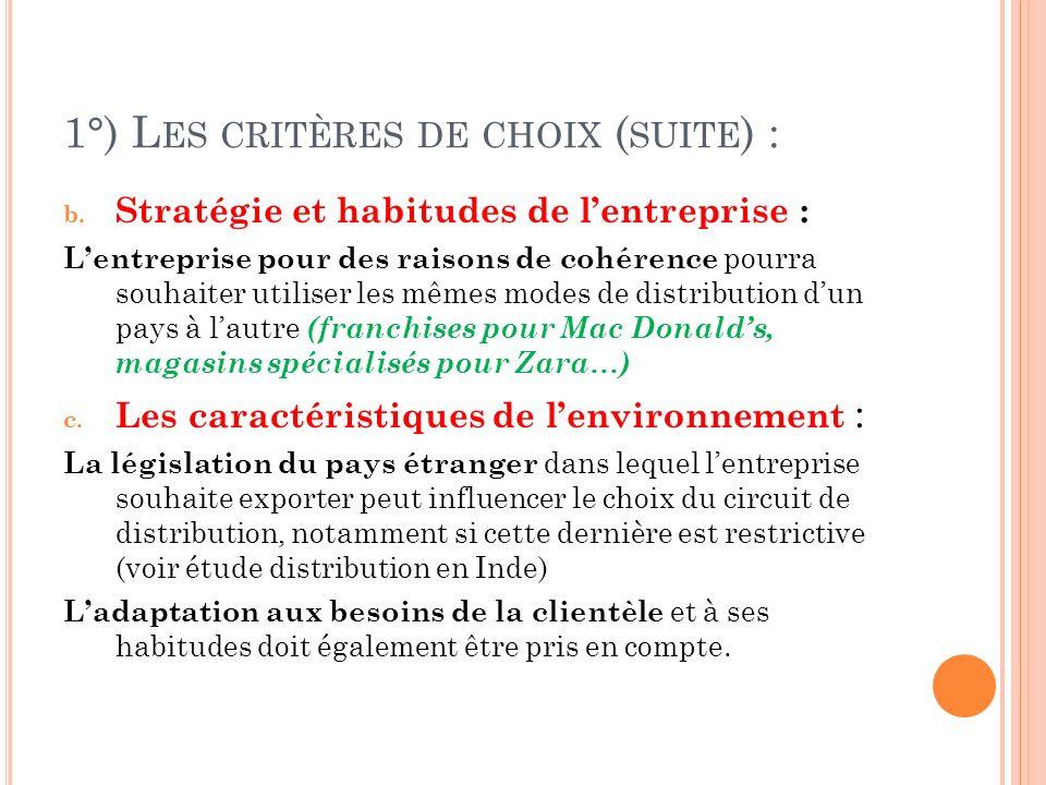 1°) Les critères de choix (suite) :