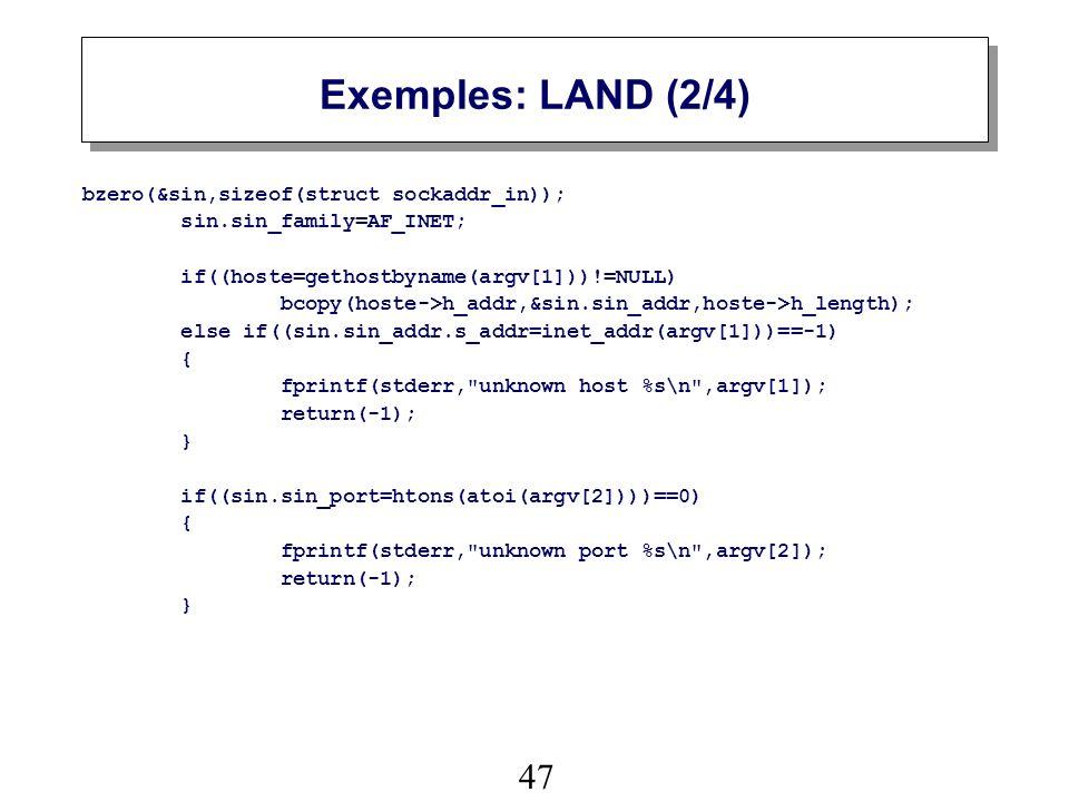 Exemples: LAND (2/4) bzero(&sin,sizeof(struct sockaddr_in));