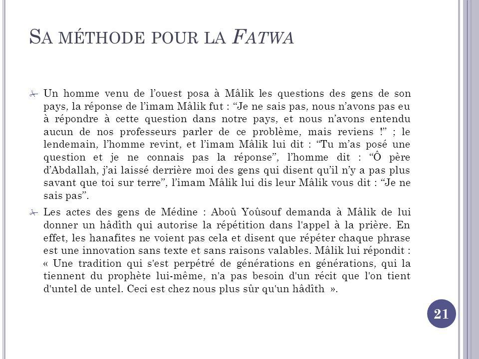 Sa méthode pour la Fatwa