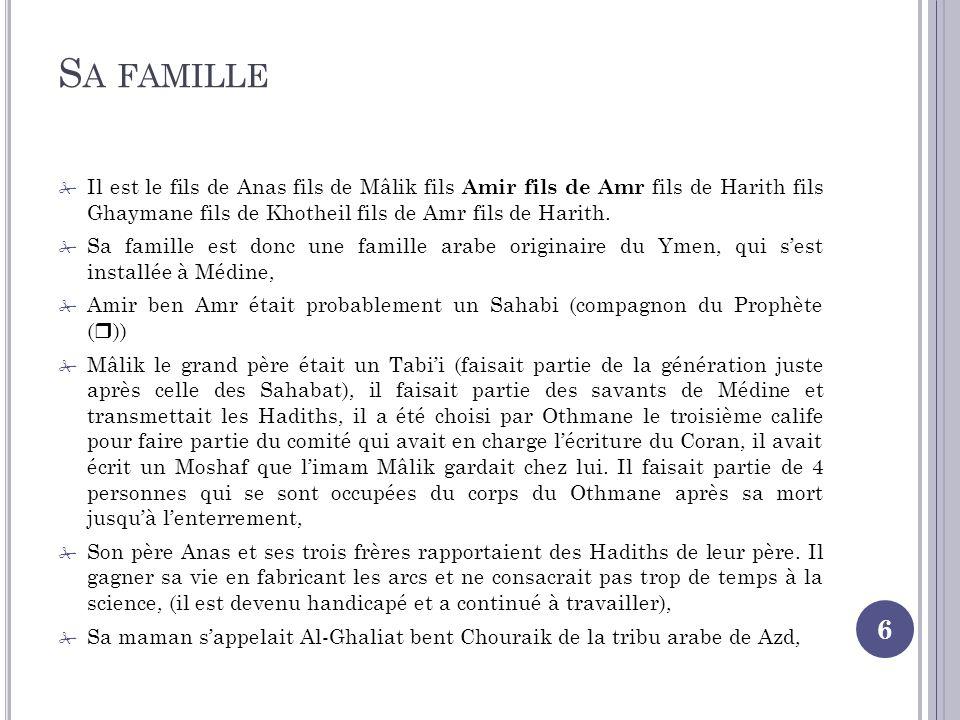 Sa famille Il est le fils de Anas fils de Mâlik fils Amir fils de Amr fils de Harith fils Ghaymane fils de Khotheil fils de Amr fils de Harith.