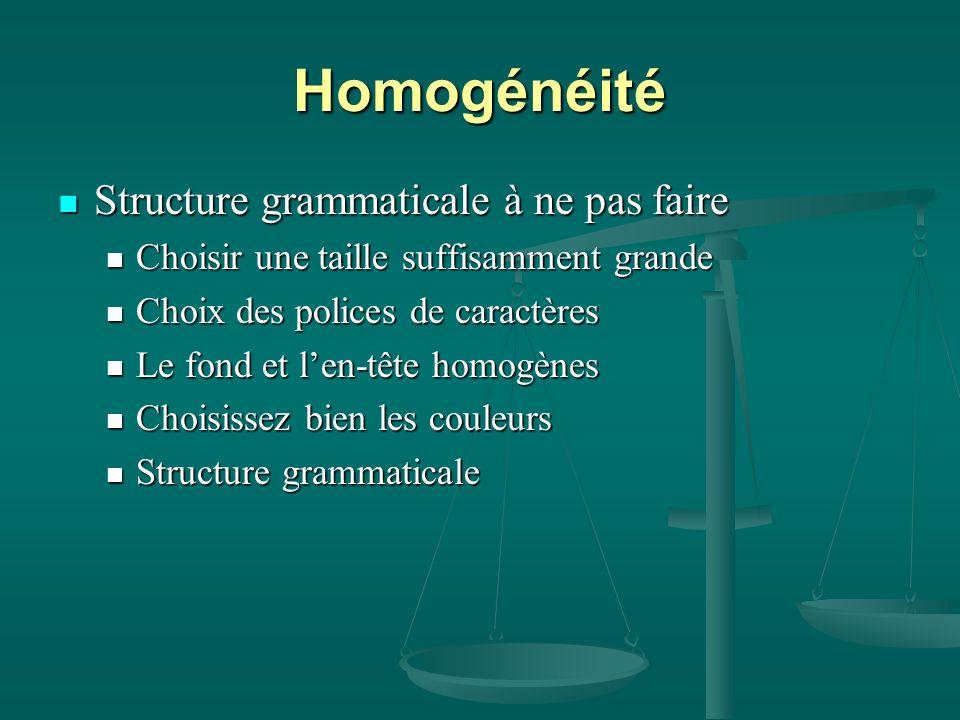 Homogénéité Structure grammaticale à ne pas faire