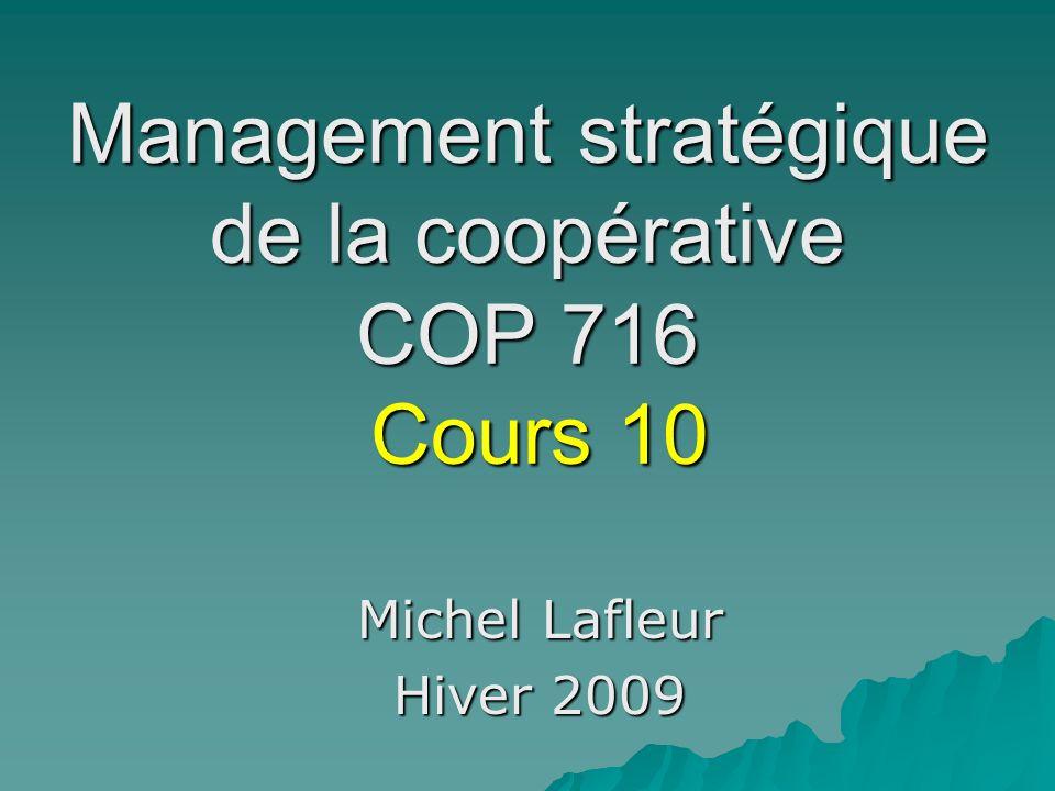 Management stratégique de la coopérative COP 716 Cours 10