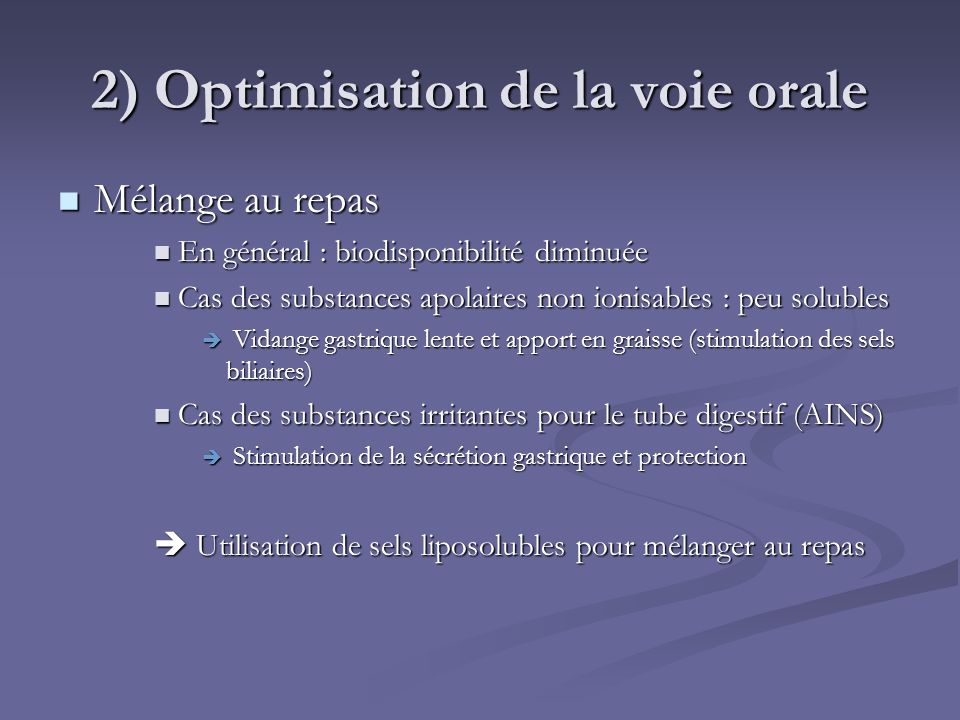 2) Optimisation de la voie orale