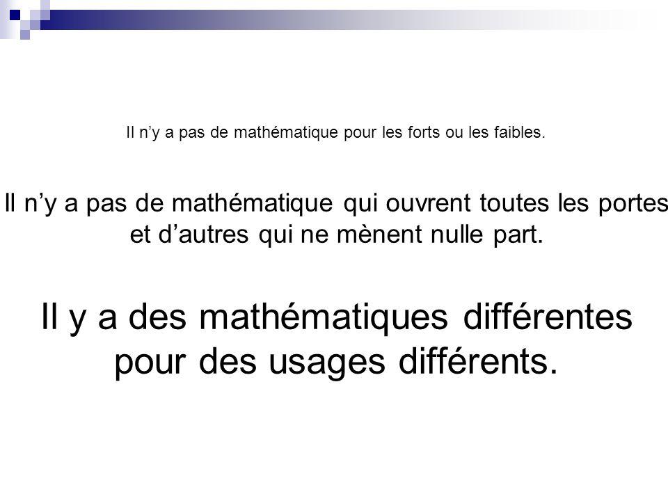 Il n'y a pas de mathématique pour les forts ou les faibles