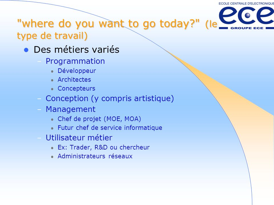 where do you want to go today (le type de travail)